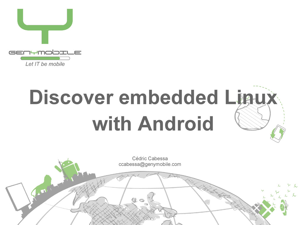 Discover embedded Linux with Android Cédric Cab...