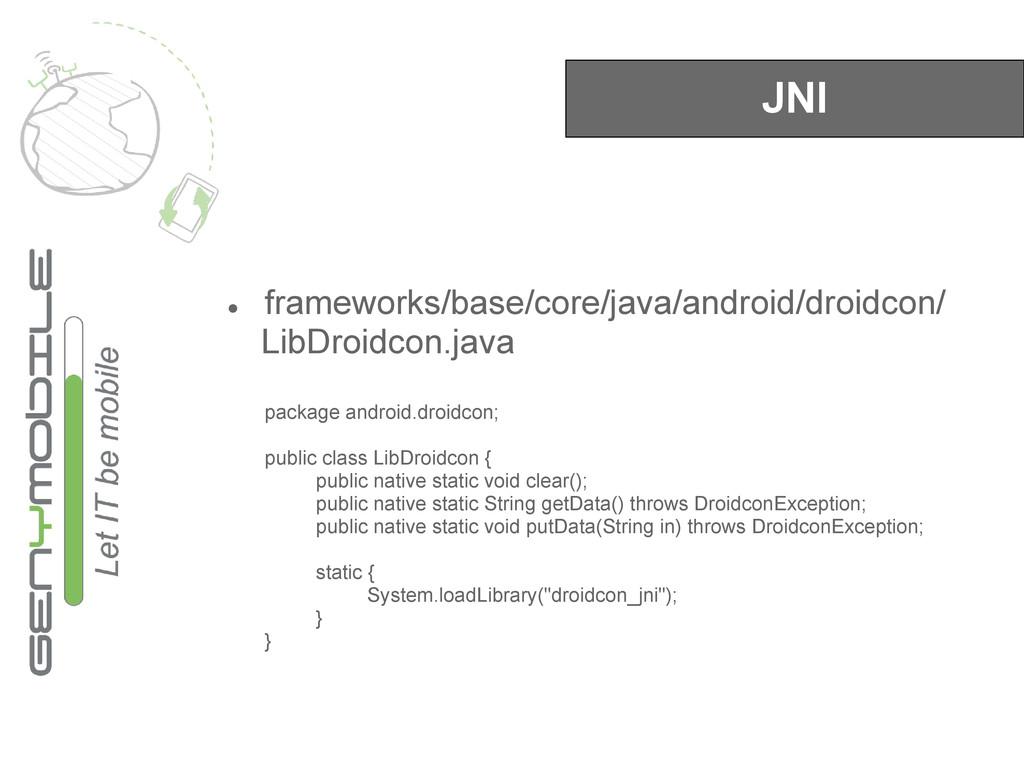 JNI ● frameworks/base/core/java/android/droidco...