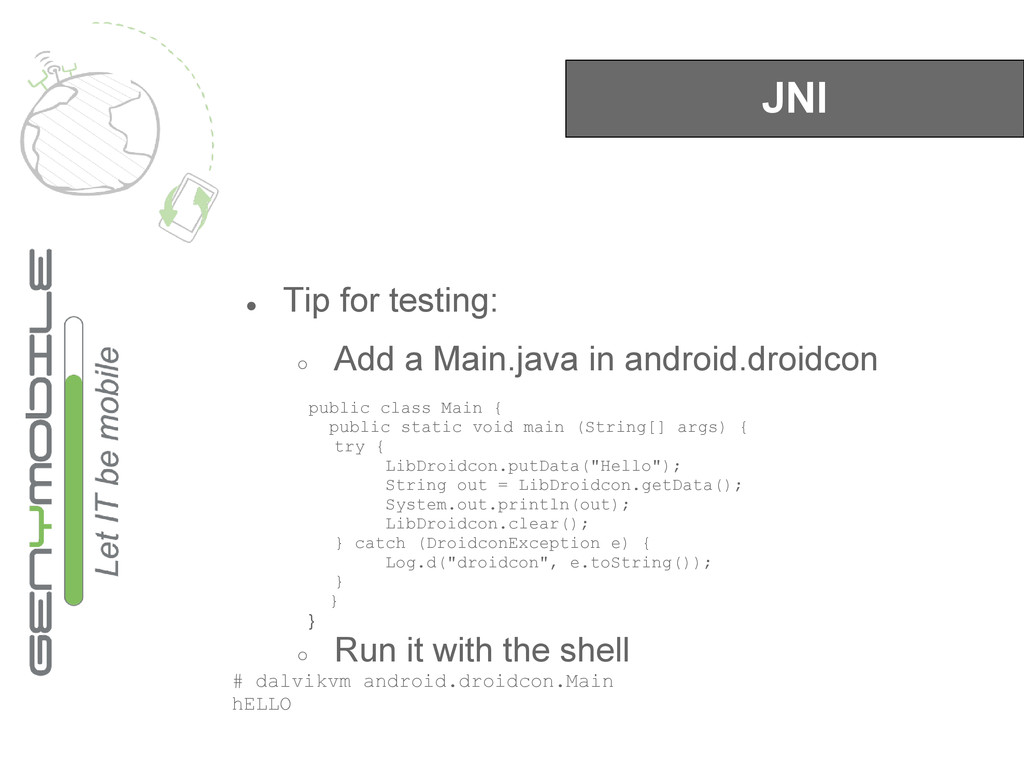 JNI ● Tip for testing: ○ Add a Main.java in and...
