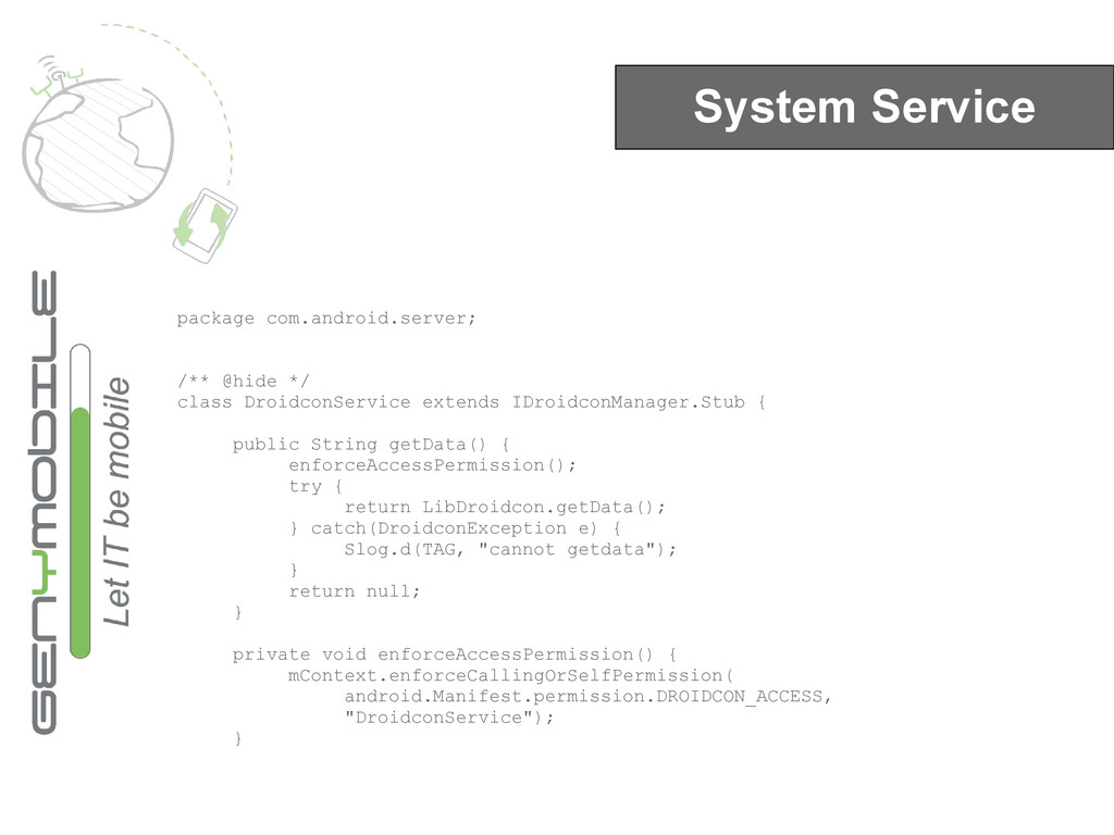 System Service package com.android.server; /** ...