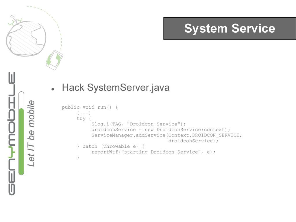 System Service ● Hack SystemServer.java public ...