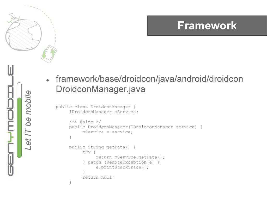 Framework ● framework/base/droidcon/java/androi...