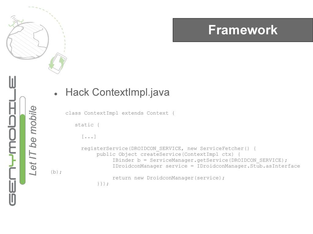 Framework ● Hack ContextImpl.java class Context...