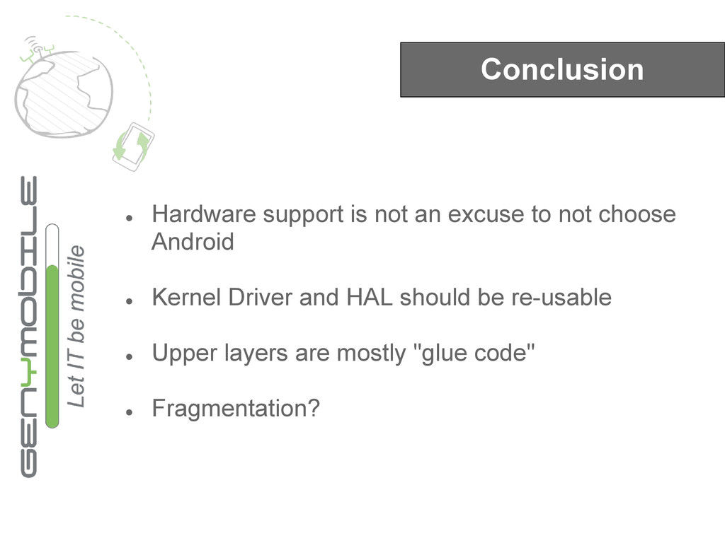 Conclusion ● Hardware support is not an excuse ...