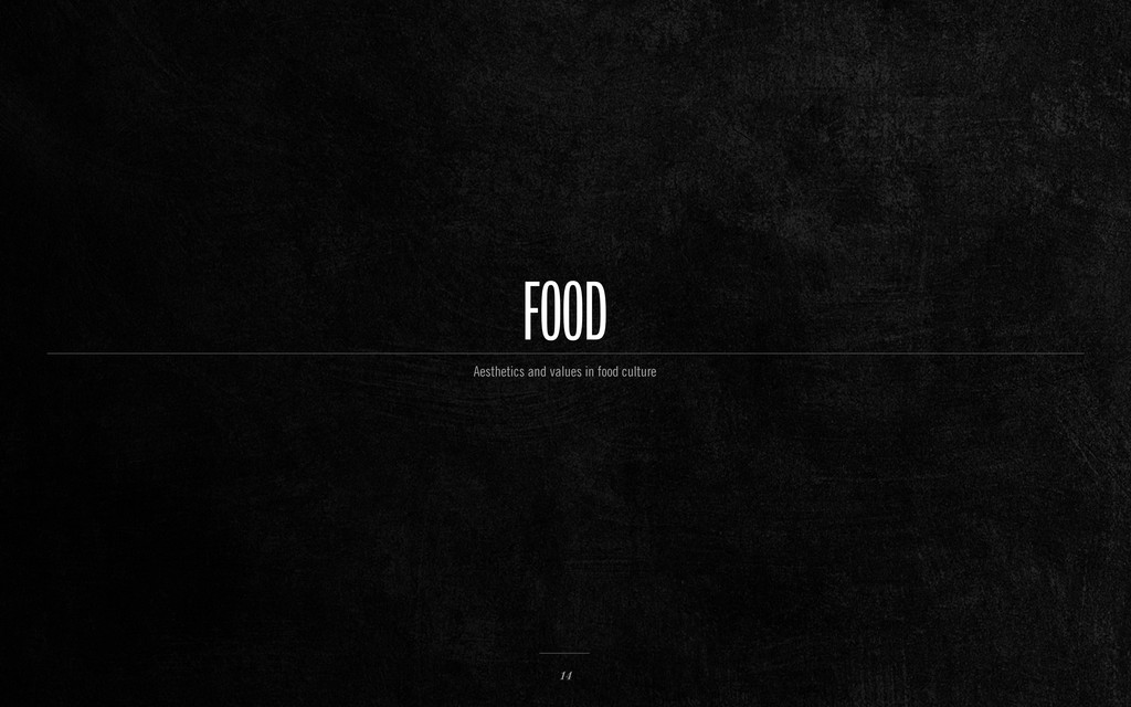 FOOD 14 Aesthetics and values in food culture