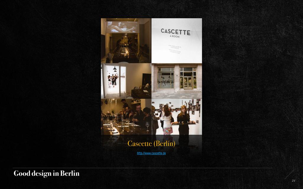 Good design in Berlin 24 Cascette (Berlín) http...