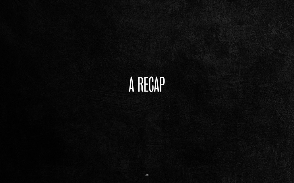 A RECAP 26