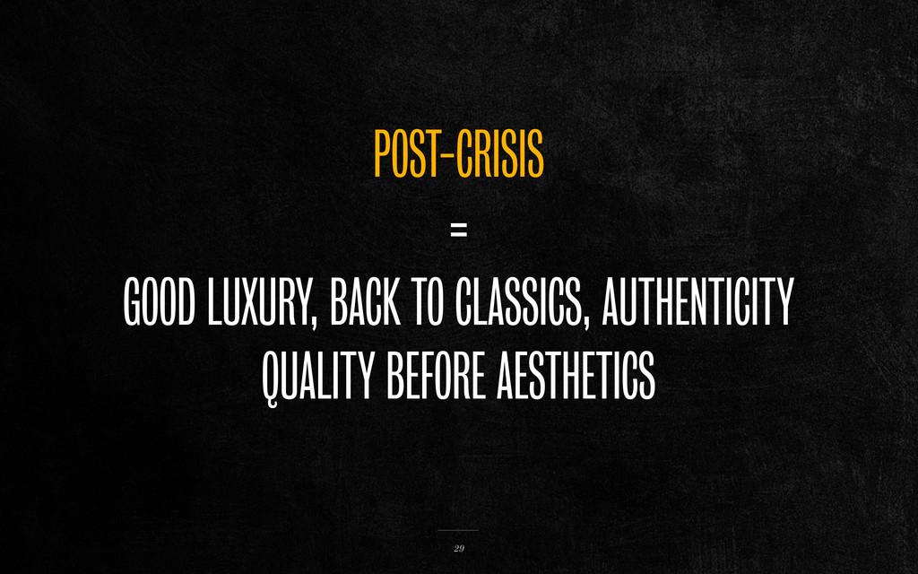 POST-CRISIS = GOOD LUXURY, BACK TO CLASSICS, AU...