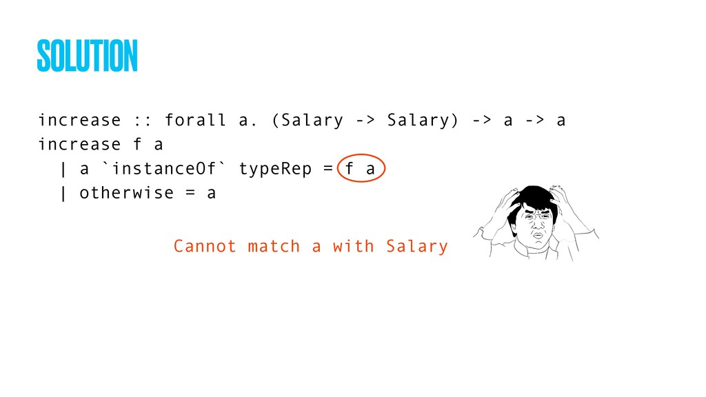 increase :: forall a. (Salary -> Salary) -> a -...