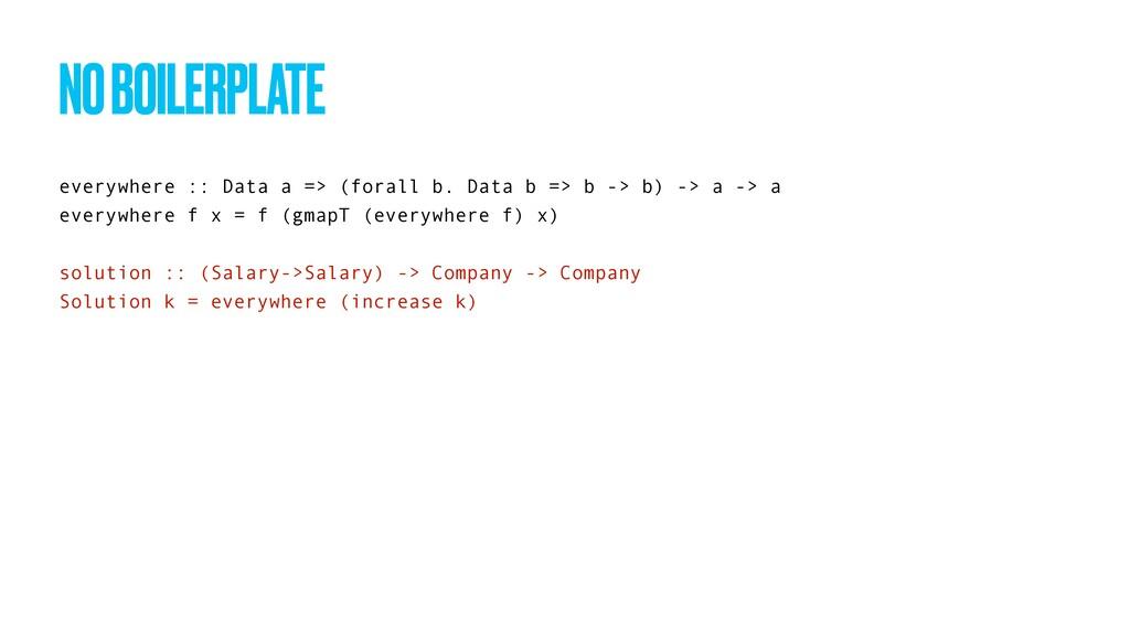 everywhere :: Data a => (forall b. Data b => b ...
