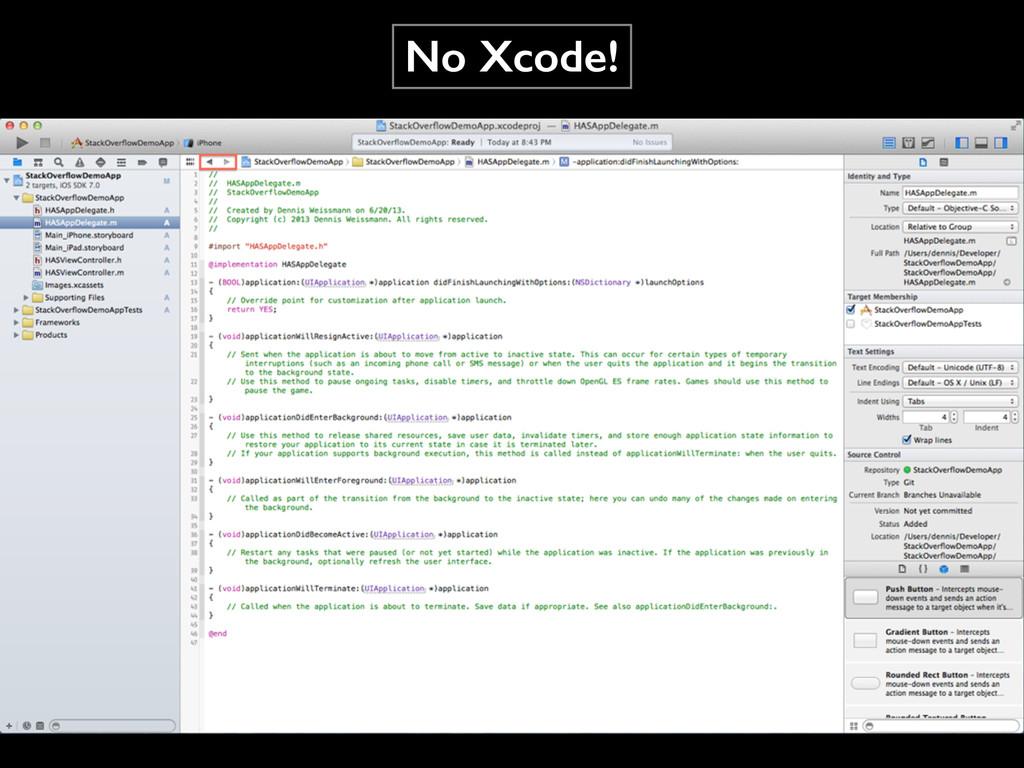 No Xcode!