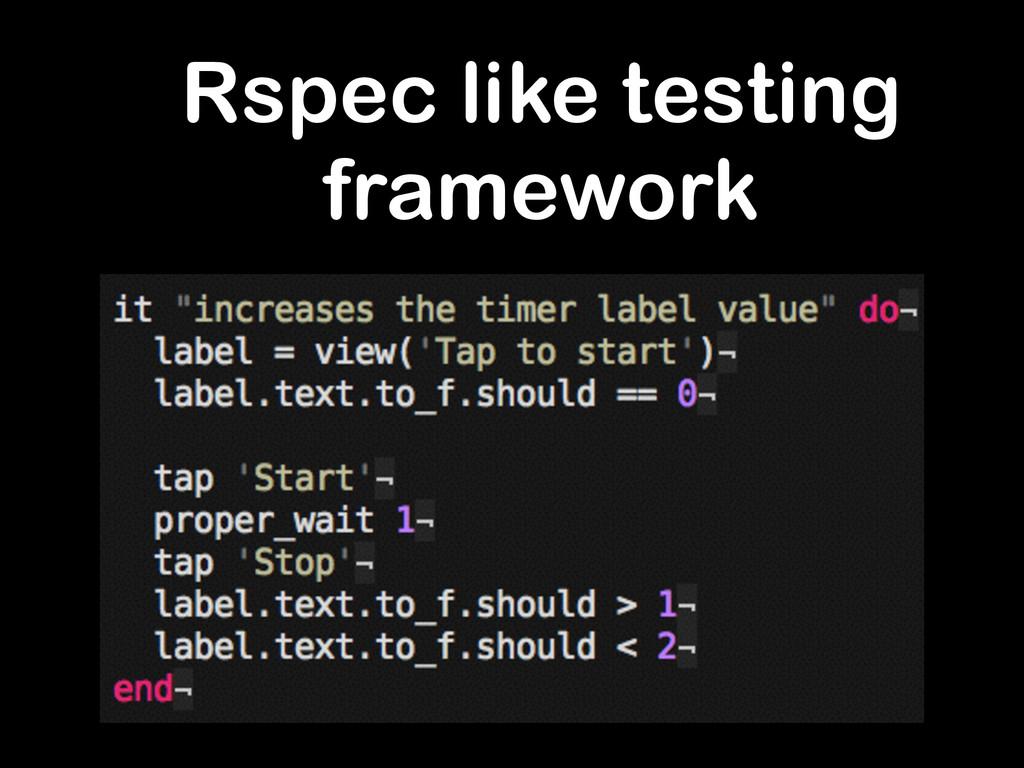 Rspec like testing framework