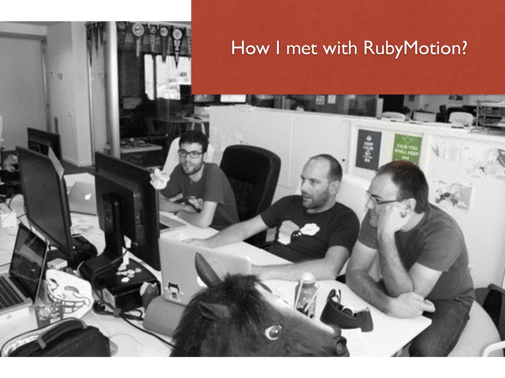 How I met with RubyMotion?