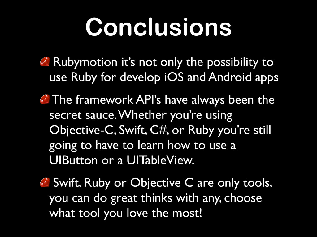 Conclusions Rubymotion it's not only the possib...