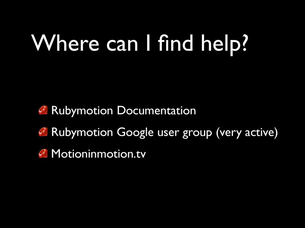 Where can I find help? Rubymotion Documentation ...