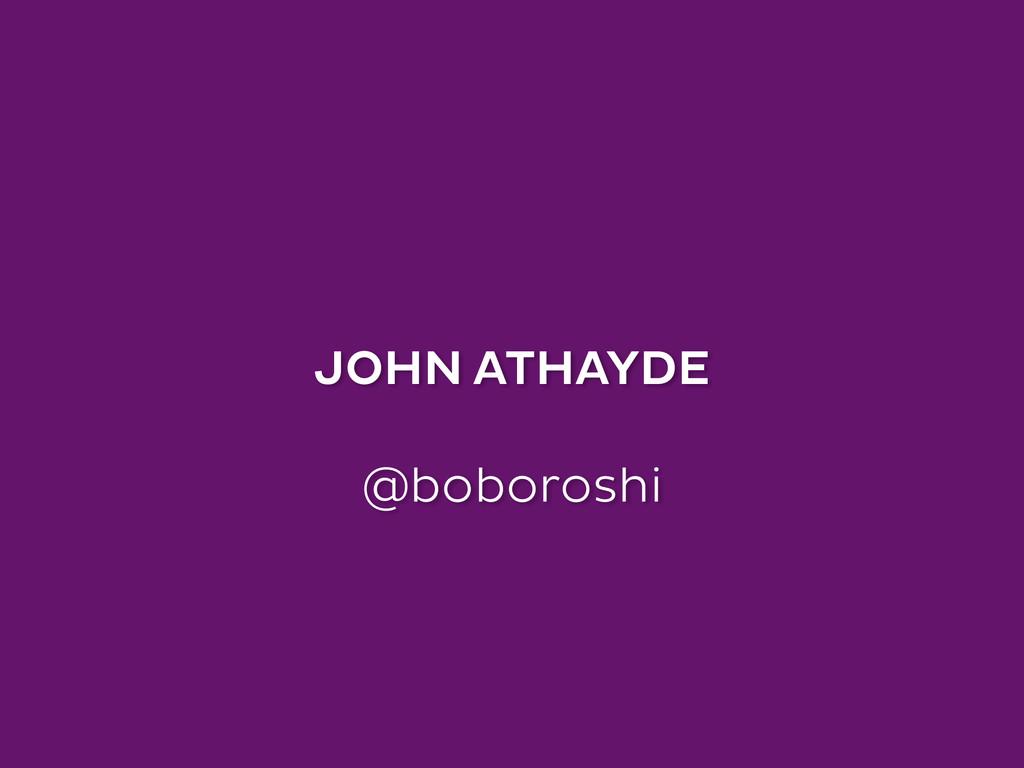 JOHN ATHAYDE ! @boboroshi