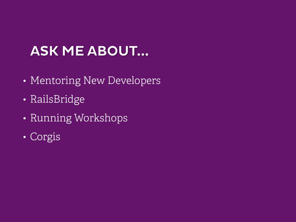 • Mentoring New Developers • RailsBridge • Runn...