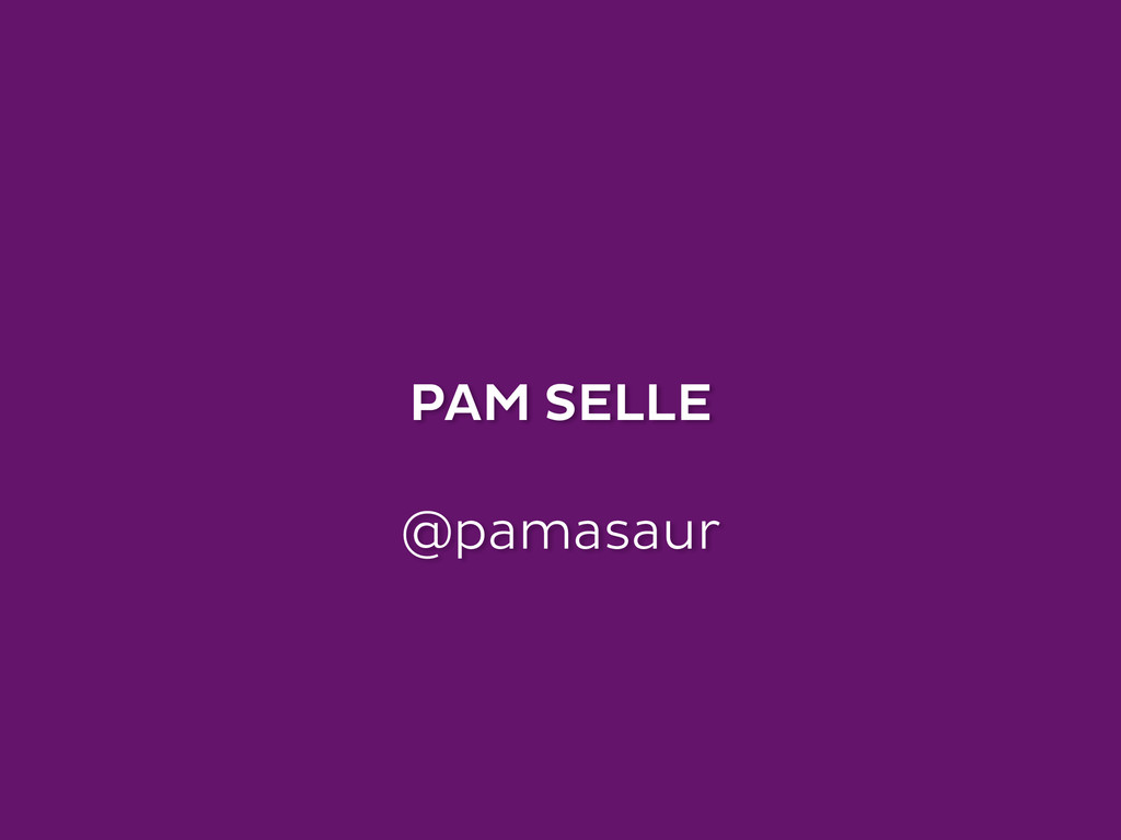 PAM SELLE ! @pamasaur