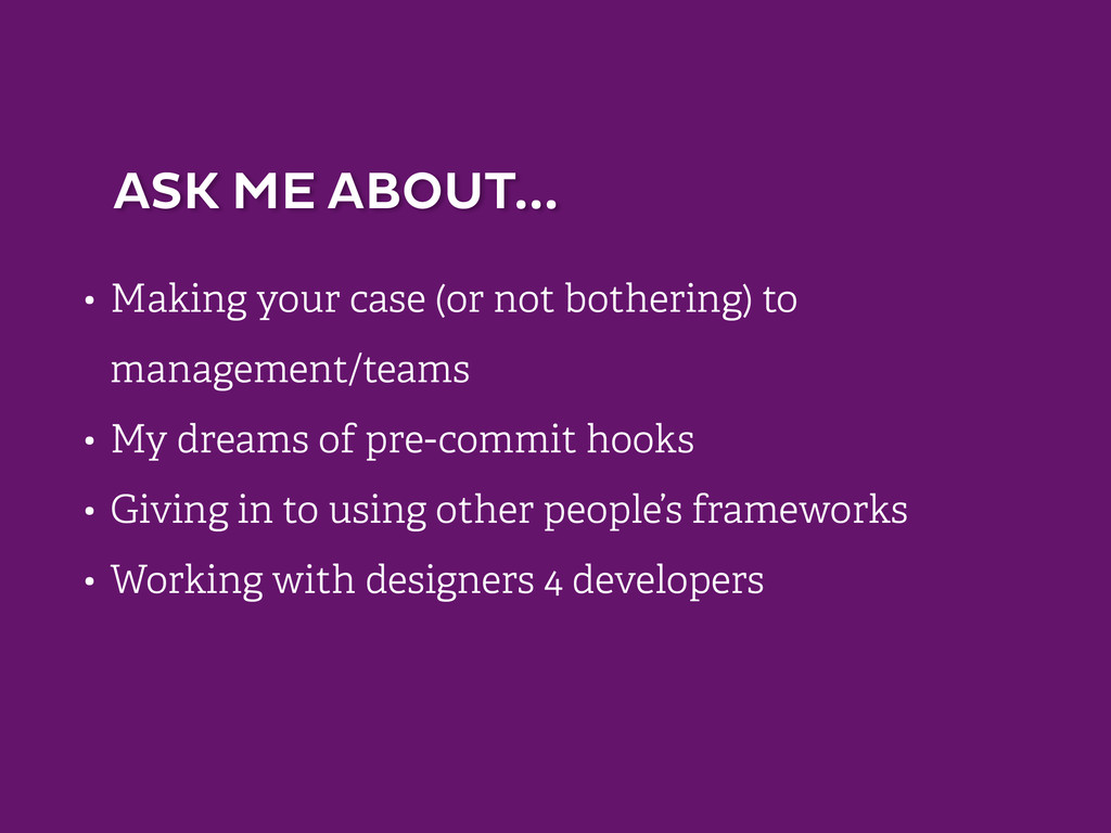 • Making your case (or not bothering) to manage...