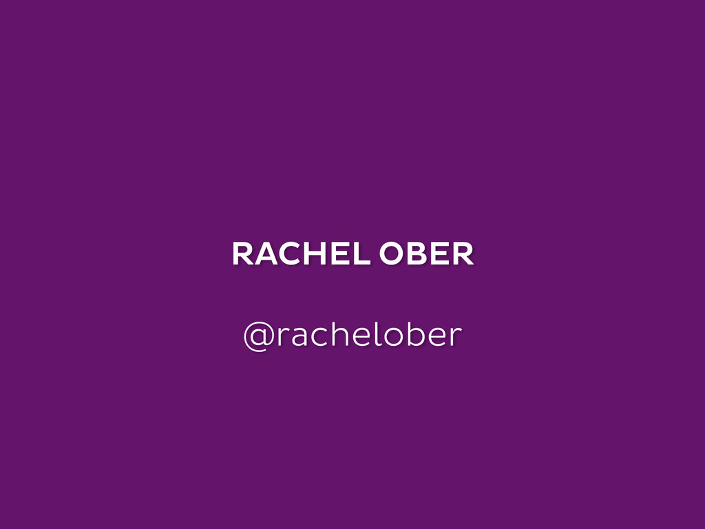 RACHEL OBER ! @rachelober