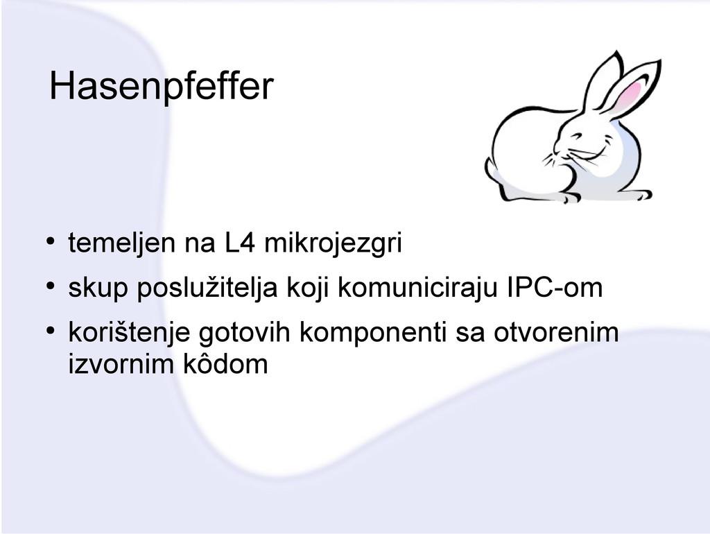 Hasenpfeffer ● temeljen na L4 mikrojezgri ● sku...
