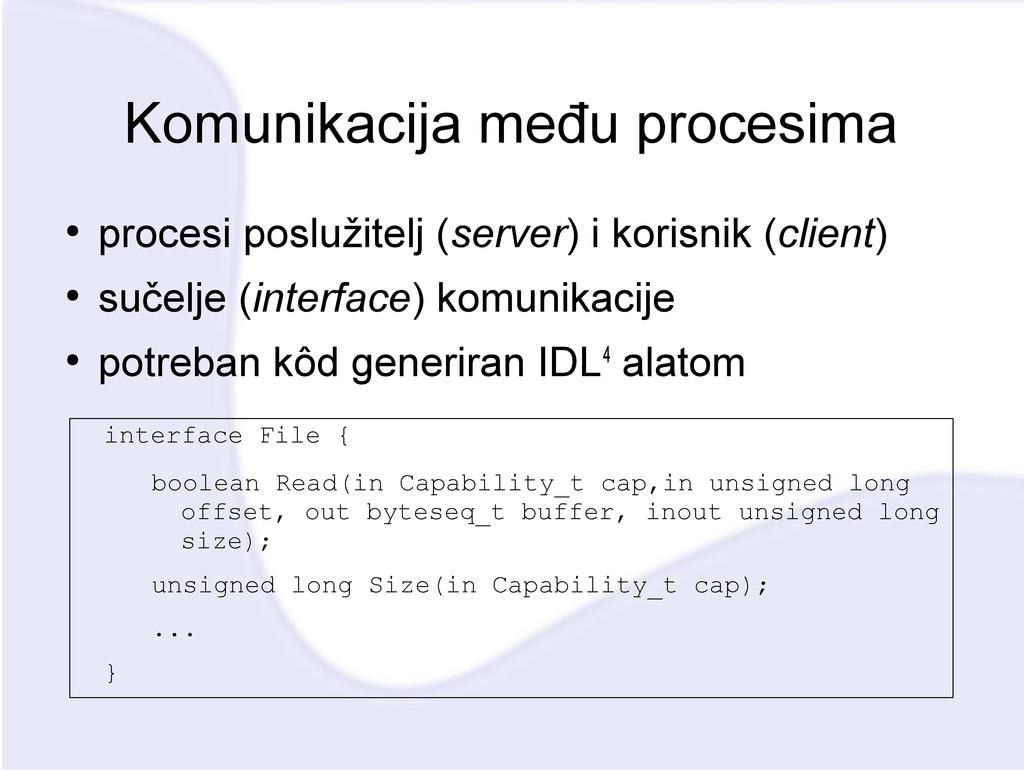Komunikacija među procesima ● procesi poslužite...