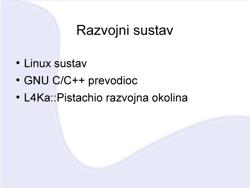 Razvojni sustav ● Linux sustav ● GNU C/C++ prev...