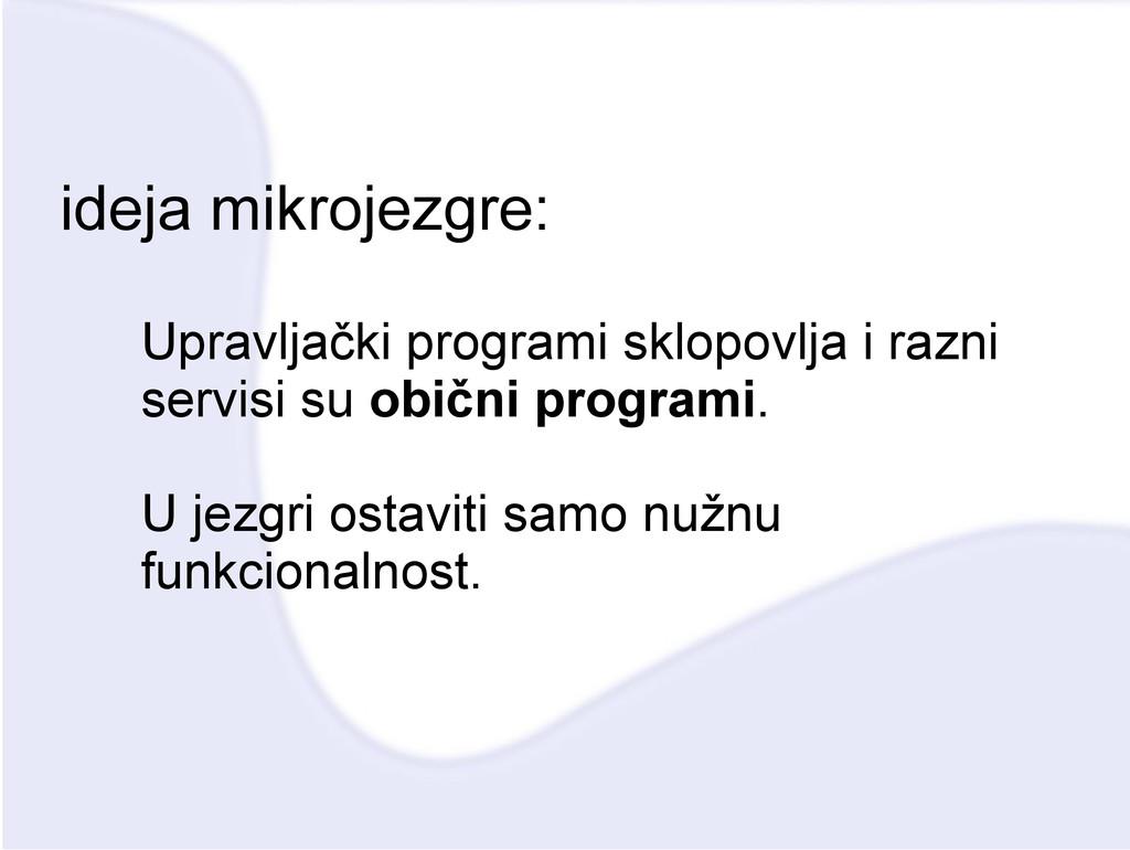 ideja mikrojezgre: Upravljački programi sklopov...