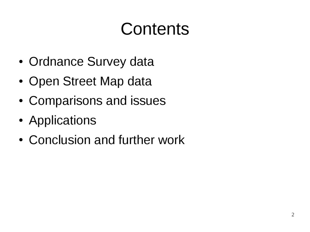 2 Contents ● Ordnance Survey data ● Open Street...