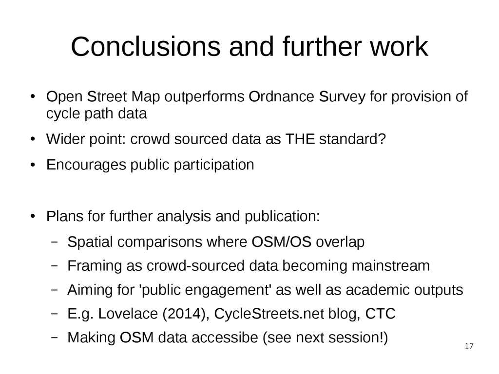 17 Conclusions and further work ● Open Street M...