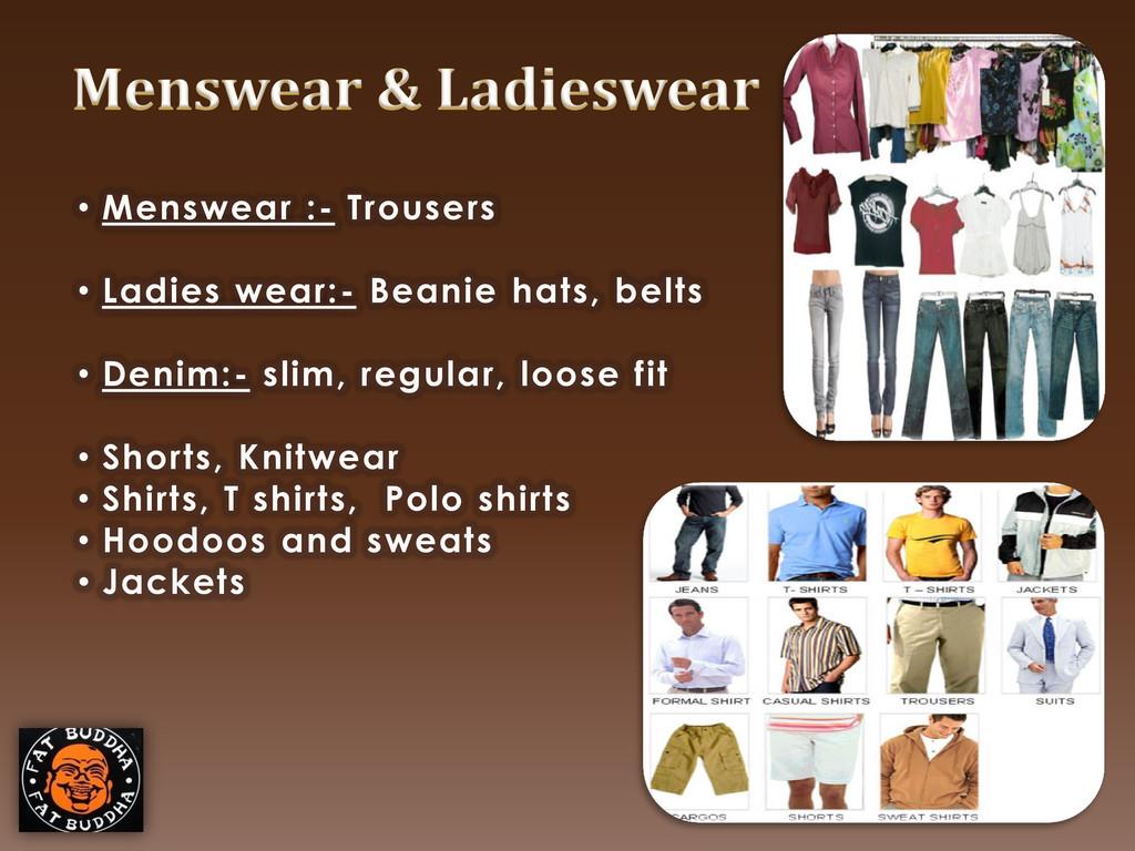 • Menswear :- Trousers • Ladies wear:- Beanie h...