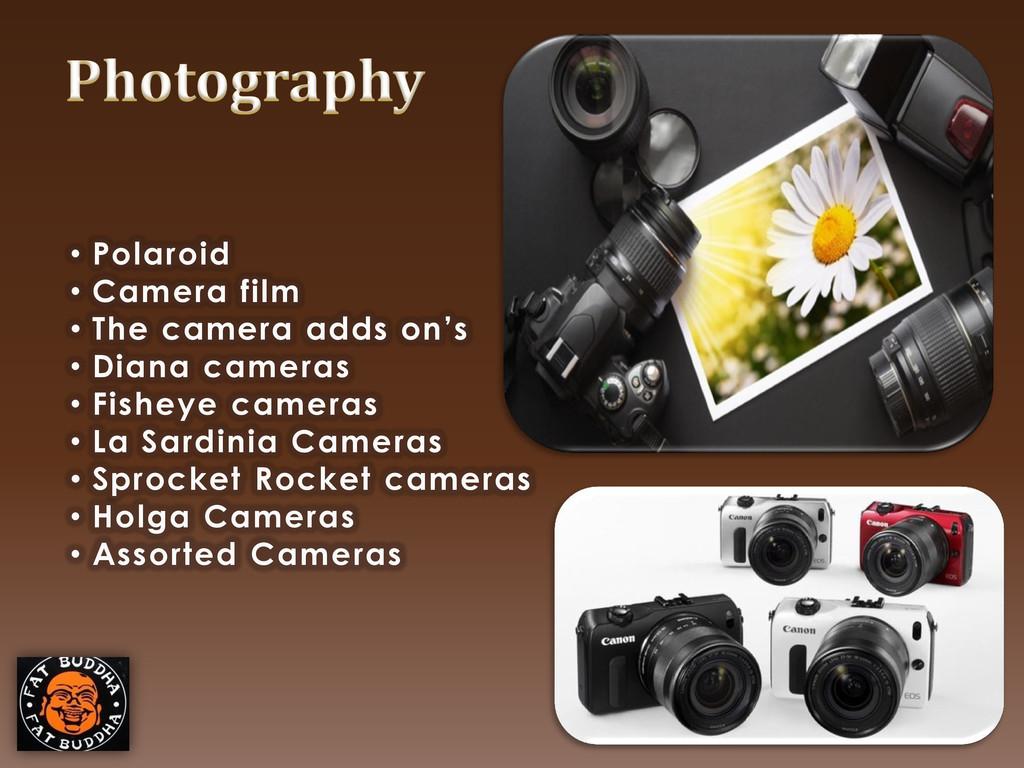 • Polaroid • Camera film • The camera adds on's...