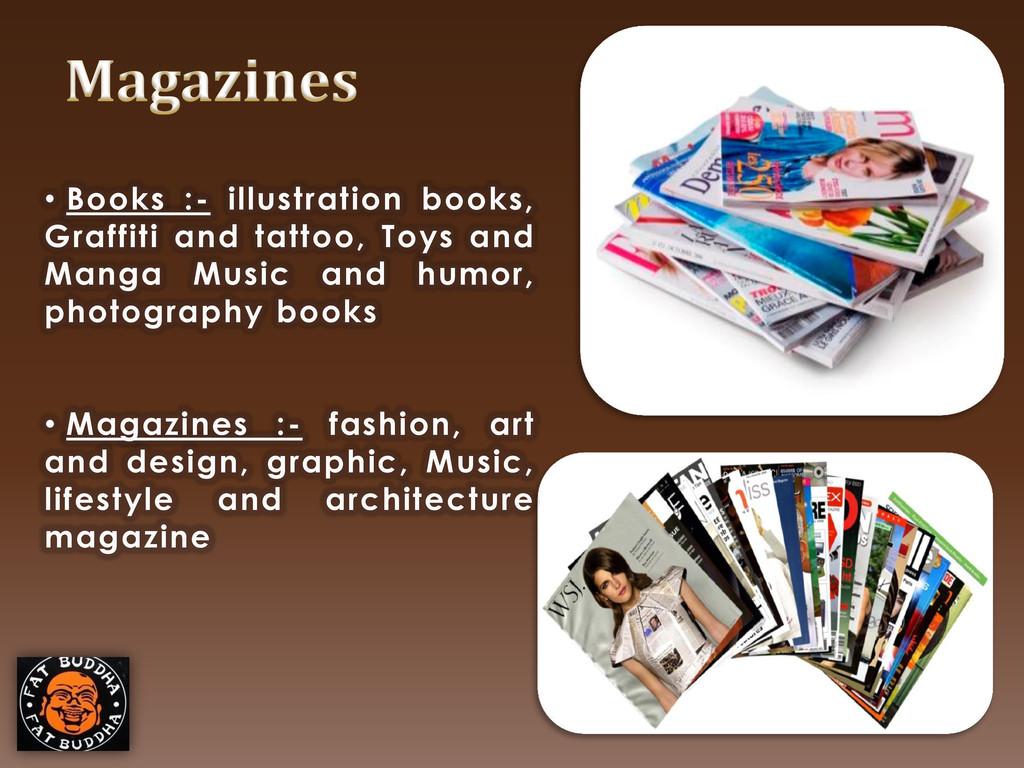 • Books :- illustration books, Graffiti and tat...