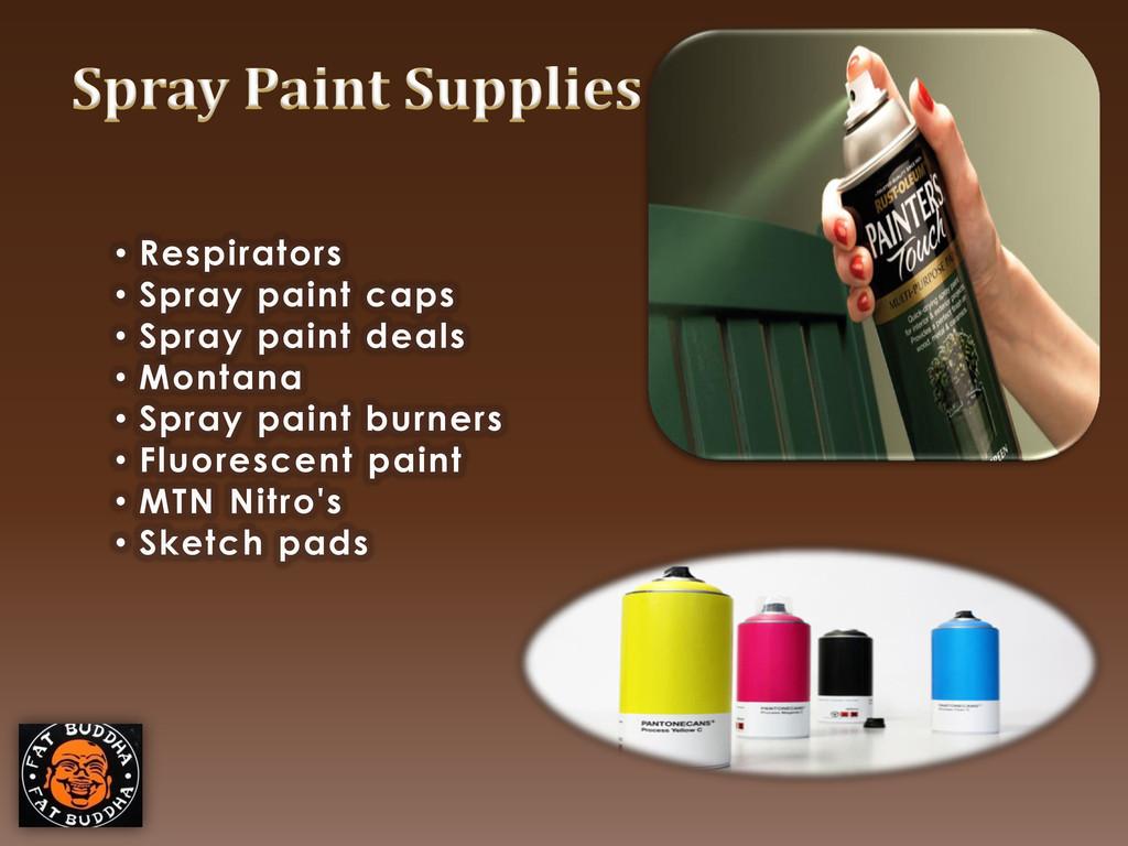 • Respirators • Spray paint caps • Spray paint ...