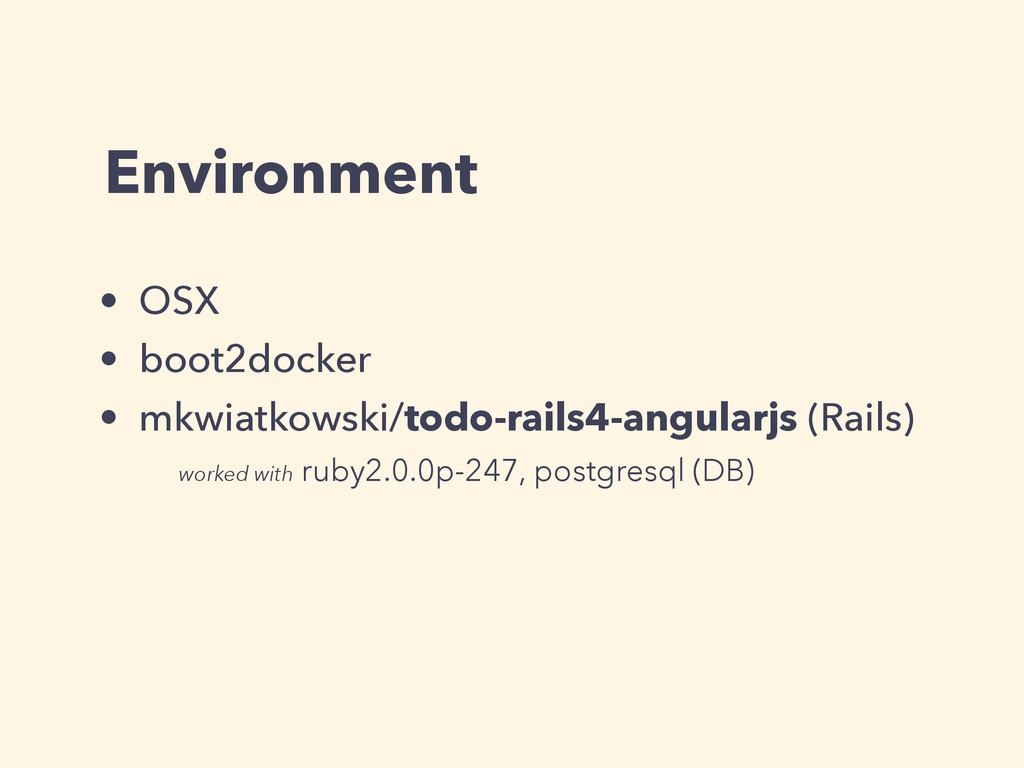 Environment • OSX • boot2docker • mkwiatkowski/...