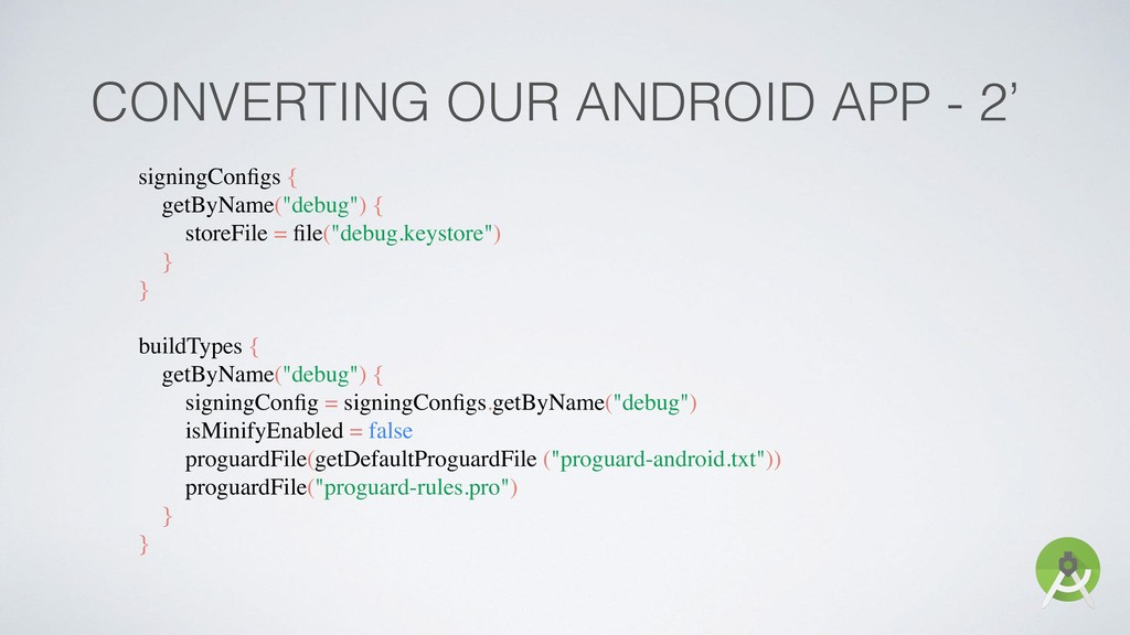 CONVERTING OUR ANDROID APP - 2' signingConfigs {...
