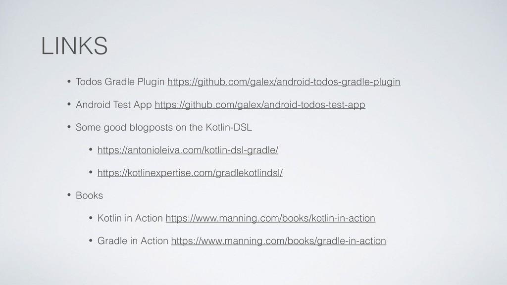 • Todos Gradle Plugin https://github.com/galex/...