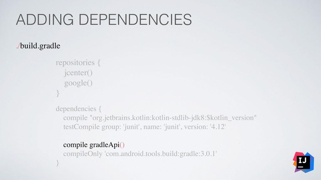 ADDING DEPENDENCIES ./build.gradle repositories...