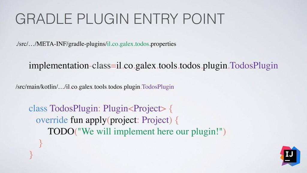 GRADLE PLUGIN ENTRY POINT ./src/…/META-INF/grad...