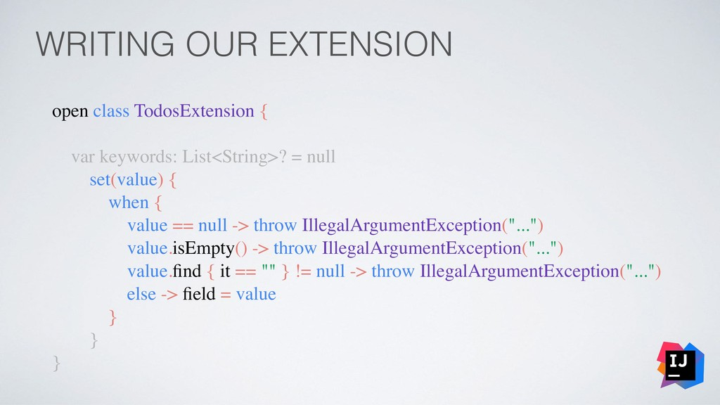 WRITING OUR EXTENSION open class TodosExtension...