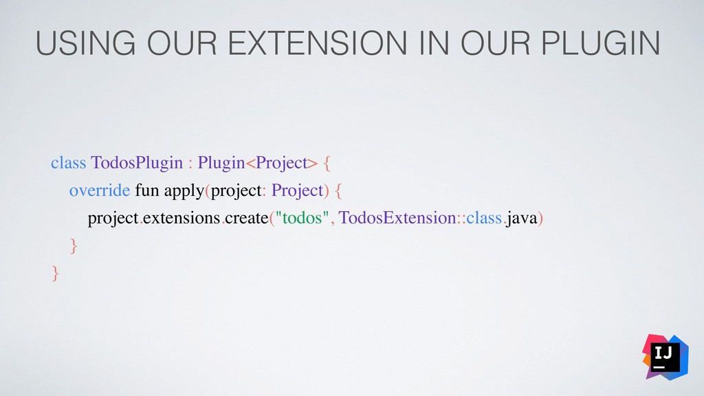 USING OUR EXTENSION IN OUR PLUGIN class TodosPl...