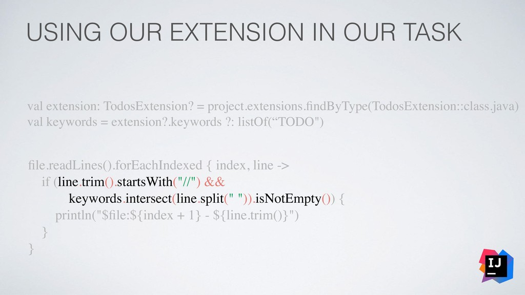 USING OUR EXTENSION IN OUR TASK val extension: ...