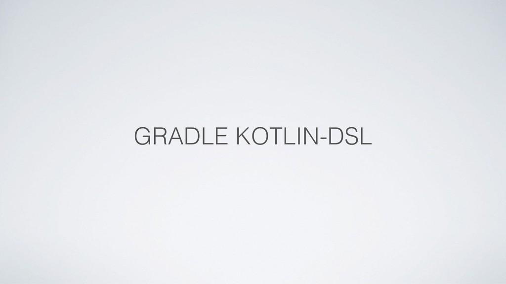 GRADLE KOTLIN-DSL