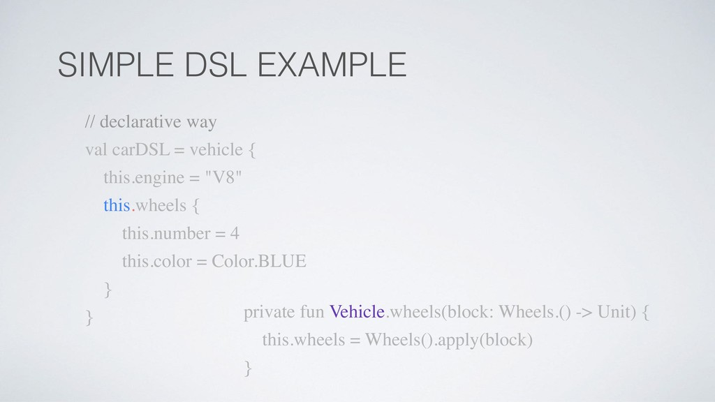 SIMPLE DSL EXAMPLE private fun Vehicle.wheels(b...