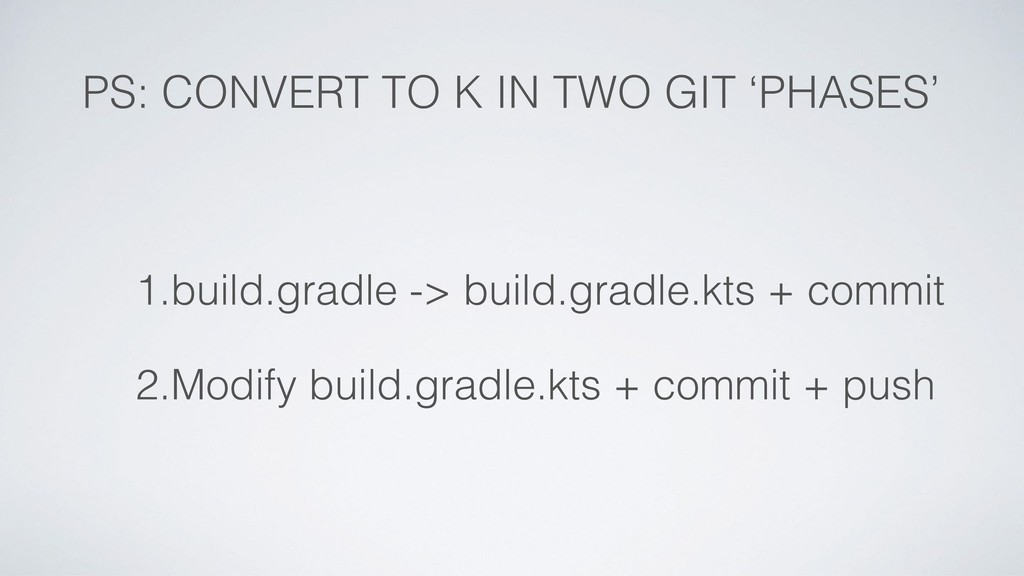 PS: CONVERT TO K IN TWO GIT 'PHASES' 1.build.gr...