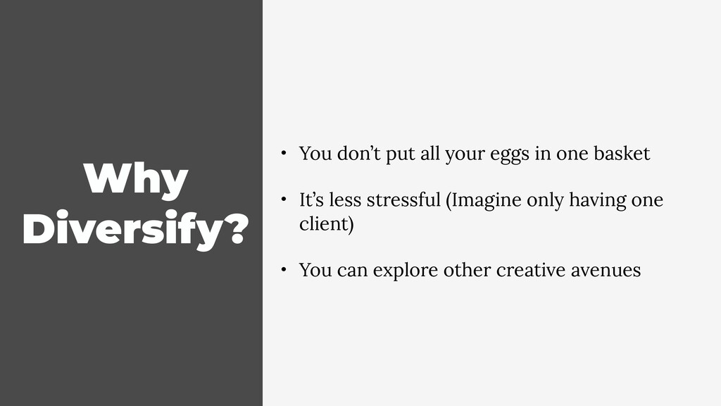Why Diversify? • You don't put all your eggs in...