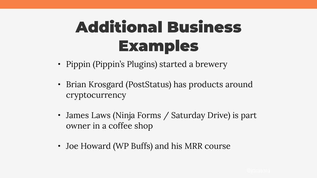 @jcasabona Additional Business Examples • Pippi...