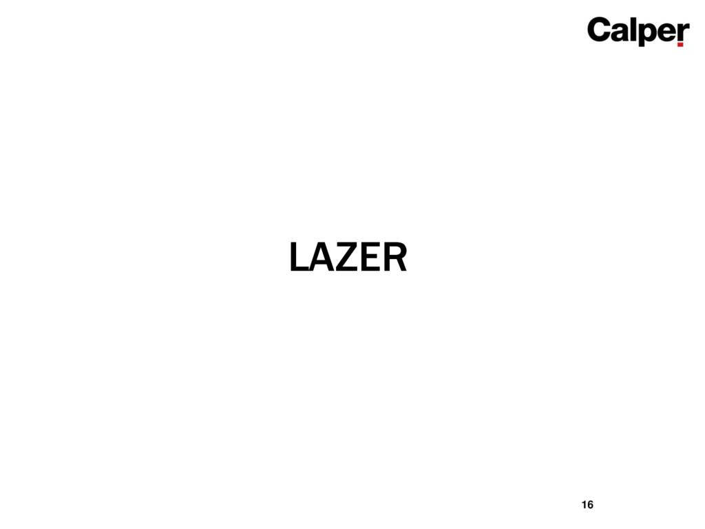 LAZER 16