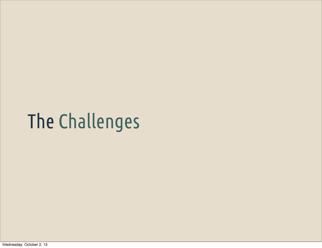 The Challenges Wednesday, October 2, 13