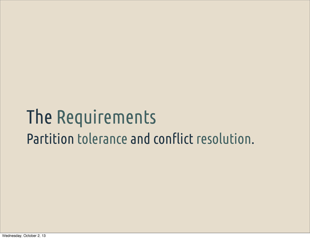 "Partition tolerance and con""ict resolution. The..."